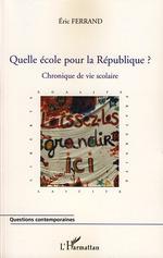Quelle école pour la République ?  - Eric Ferrand