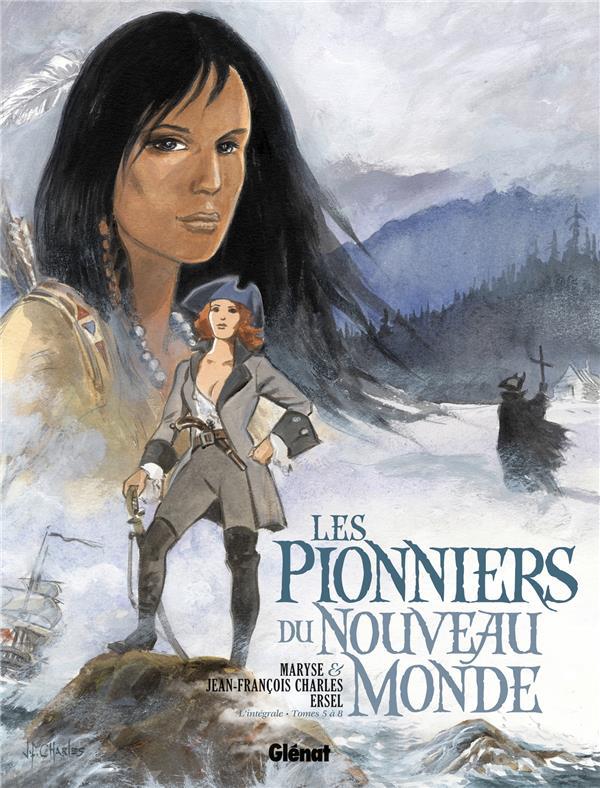 les pionniers du Nouveau Monde ; Intégrale vol.2 ; t.5 à t.8