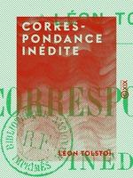 Vente Livre Numérique : Correspondance inédite  - Léon Tolstoï