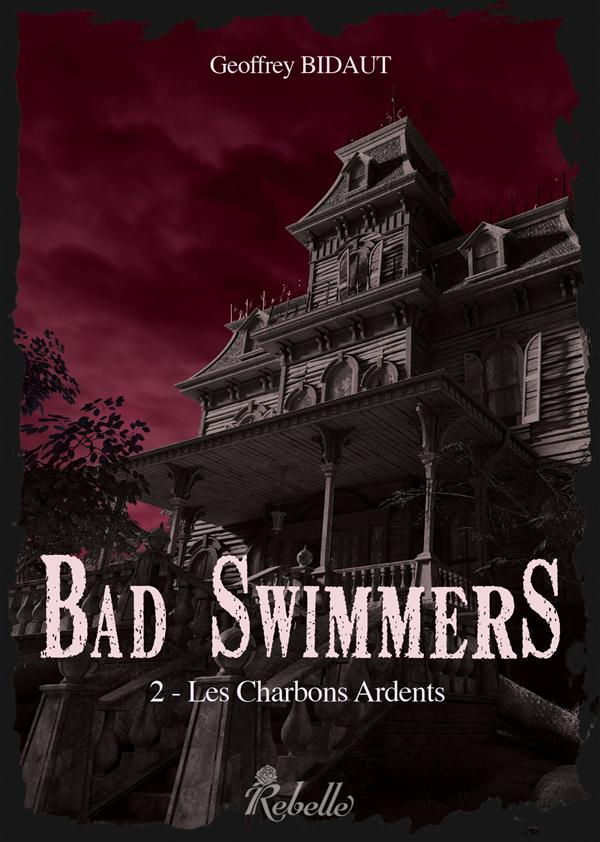Bad swimmers t.2 ; les charbons ardents