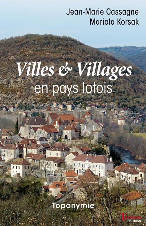 villes et villages en pays lotois ; toponymie