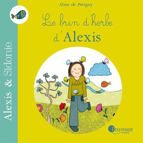 Alexis et Sidonie t.3 ; le brin d'herbe d'Alexis