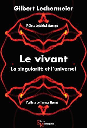 le vivant ; la singularité et l'universel
