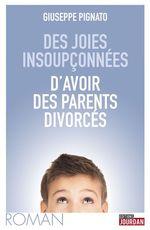 Vente Livre Numérique : Des joies insoupçonnées d'avoir des parents divorcés  - Giuseppe Pignato