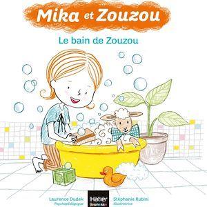 Mika et zouzou 3-5 ans - t01 - mika et zouzou - le bain de zouzou 3/5 ans