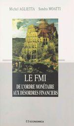 Vente Livre Numérique : Le FMI : de l'ordre monétaire aux désordres financiers  - Michel Aglietta - Sandra Moatti