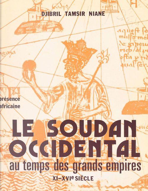 Le Soudan occidental au temps des grands empires