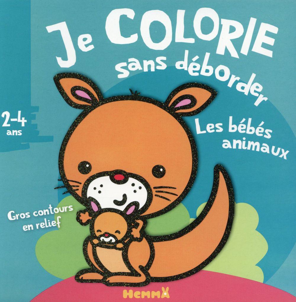 Je colorie sans déborder ; les bébés animaux ; 2-4 ans
