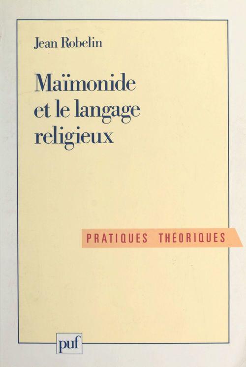 Maïmonide et le langage religieux  - Jean Robelin