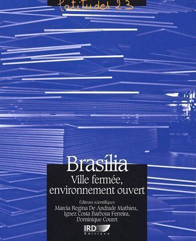 Brasilia, ville fermée, environnement ouvert