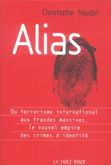 Alias - le nouvel empire des crimes d'identite