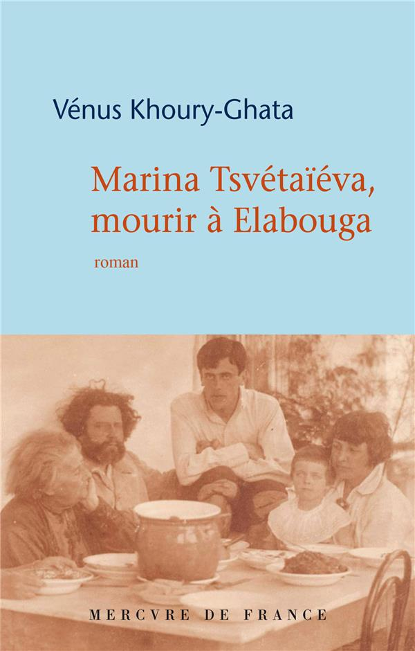Marina Tsvétaïeva, mourir à Elabouga