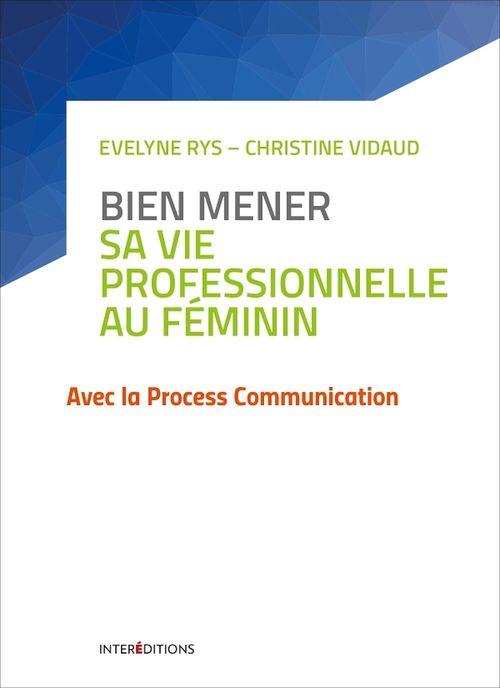 Bien mener sa vie professionnelle au féminin  - Christine Vidaud