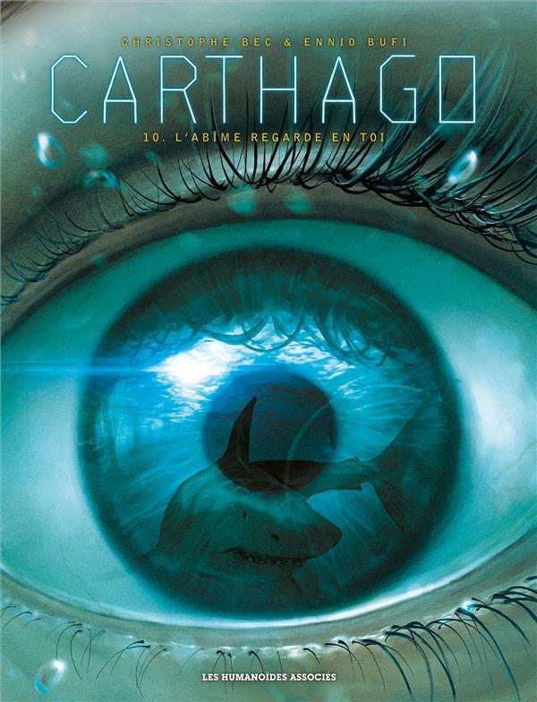 Carthago t.10 ; l'abîme regarde en toi