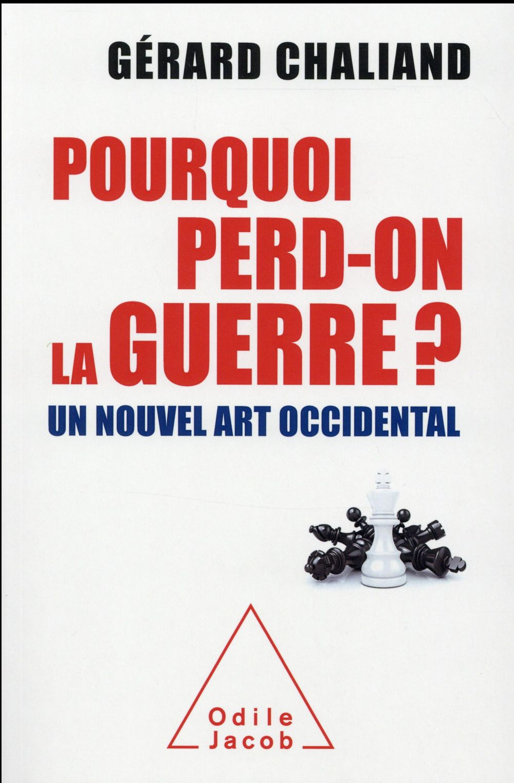 Pourquoi perd-on la guerre ? ; un nouvel art occidental