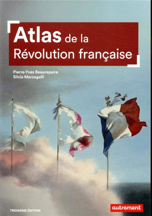 Atlas de la Révolution française ; un basculement mondial, 1776-1815