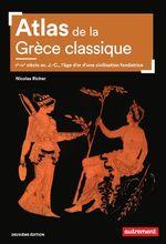 Atlas de la Grèce classique. Ve-IVe siècle avant J.-C., l'âge d'or d'une civilisation fondatrice  - Nicolas Richer
