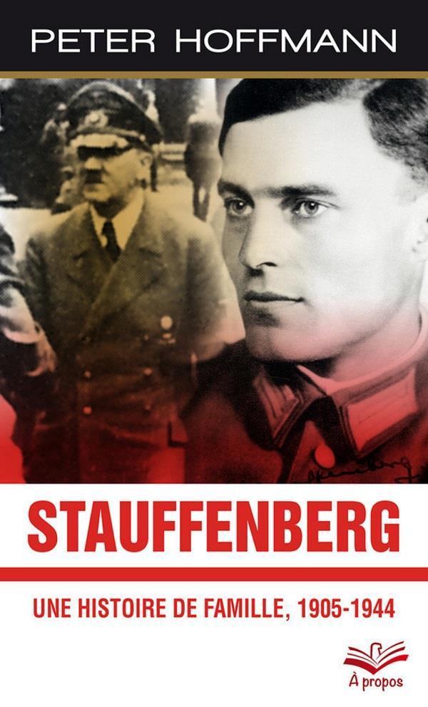 Stauffenberg ; une histoire de famille, 1905-1944