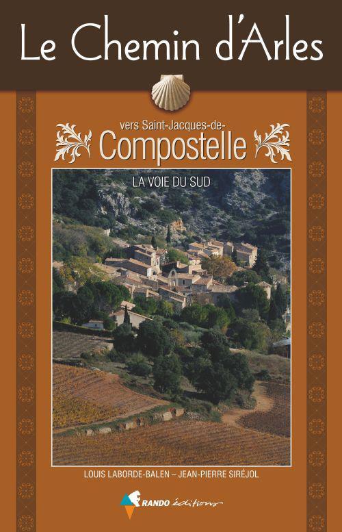 le chemin d'Arles vers Saint-Jacques-de-Compostelle