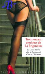 Vente EBooks : Trois romans érotiques de La Brigandine  - Georges de Lorzac - Pierre Charmoz - Gilles Soledad