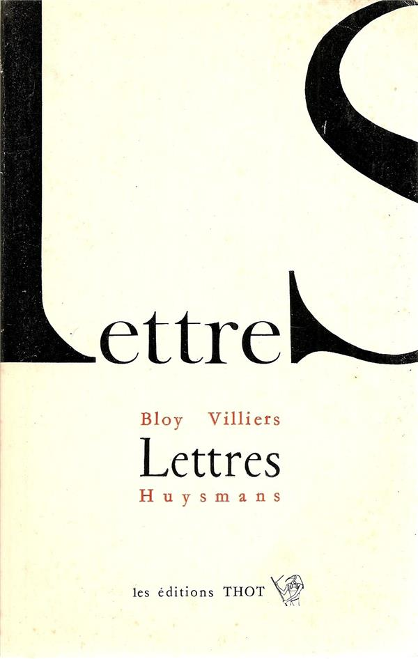 Lettres Bloy, Villiers, Huysmans
