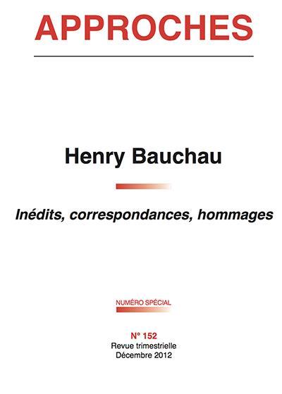 Approche n.152 ; henry bauchau ; inedits, correspondances, hommages