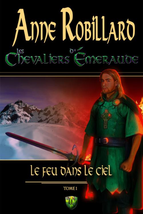 Les chevaliers d'Emeraude t.1 ; le feu dans le ciel