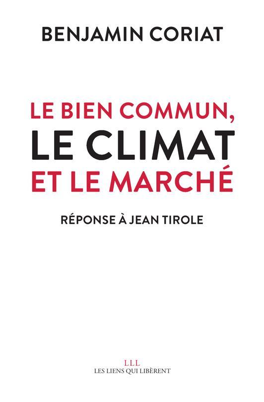 Le bien commun, le climat et le marché : réponse à Jean Tirole
