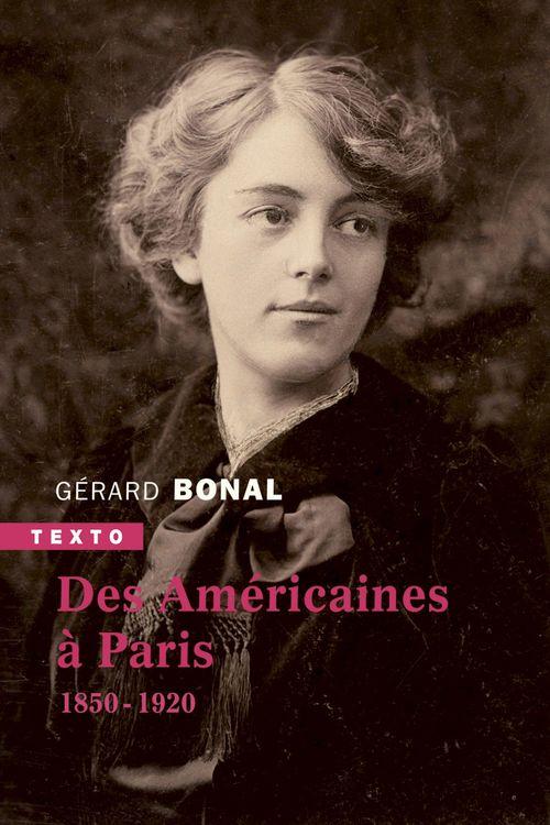 Des Américaines à Paris ; 1850-1920