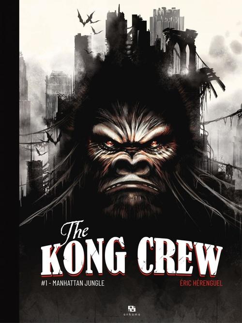 The kong crew T.1 ; Manhattan jungle