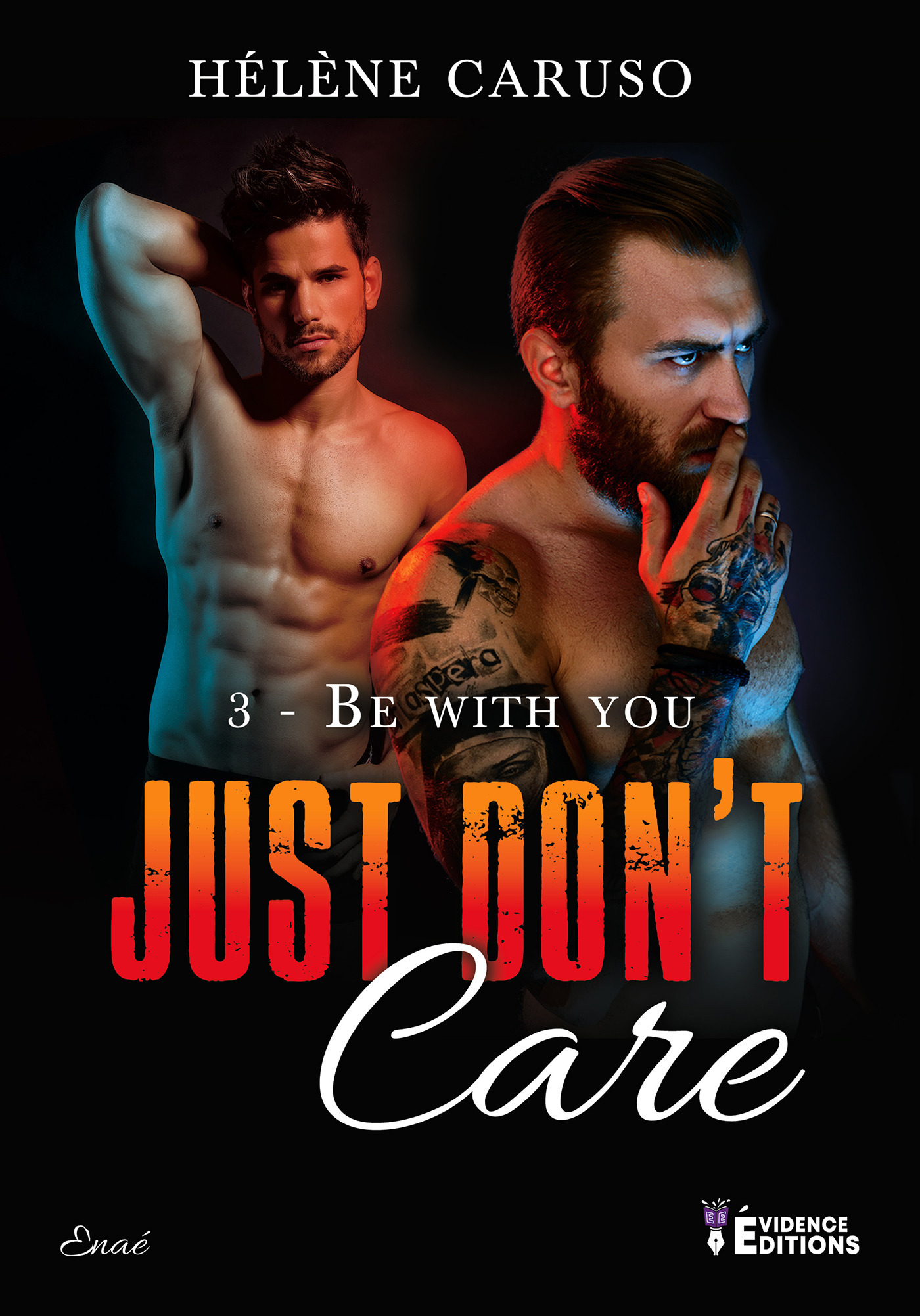 Just don't care tome 3 : be with you