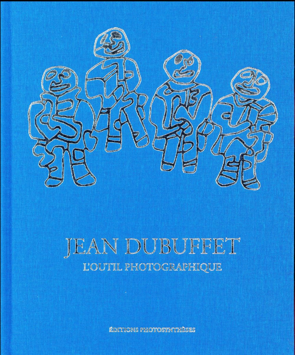 Jean Dubuffet ; l'outil photographique