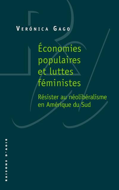 économies populaires et luttes féministes ; résister au néoliberalisme en Amérique du sud