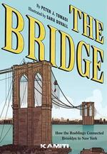 The bridge ; comment les roeblings ont relié new york à brooklyn