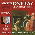 Décadence (Volume 2.1) - Conquêtes et inquisition  - Michel Onfray - Michel ONFRAY