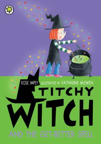 Titchy Witch: Titchy Witch And The Get-Better Spell