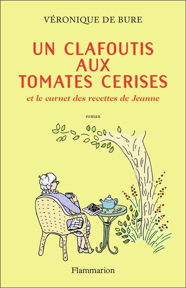 Un clafoutis aux tomates cerises et le carnet des recettes de Jeanne