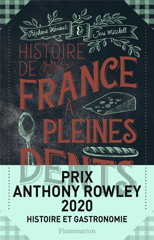 Histoire de France à pleines dents ; le grand roman national à savourer