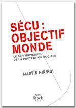 Sécu : objectif monde ; le défi universel de la protection sociale