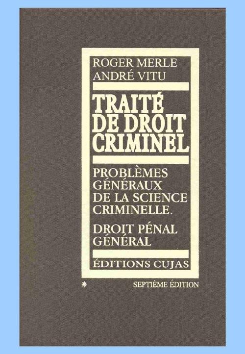 traité de droit criminel t.1 ; problèmes généraux de la science criminelle droit pénal général (7e édition)