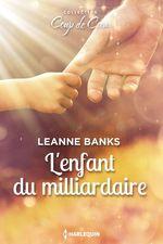 Vente EBooks : L'enfant du milliardaire  - Leanne Banks