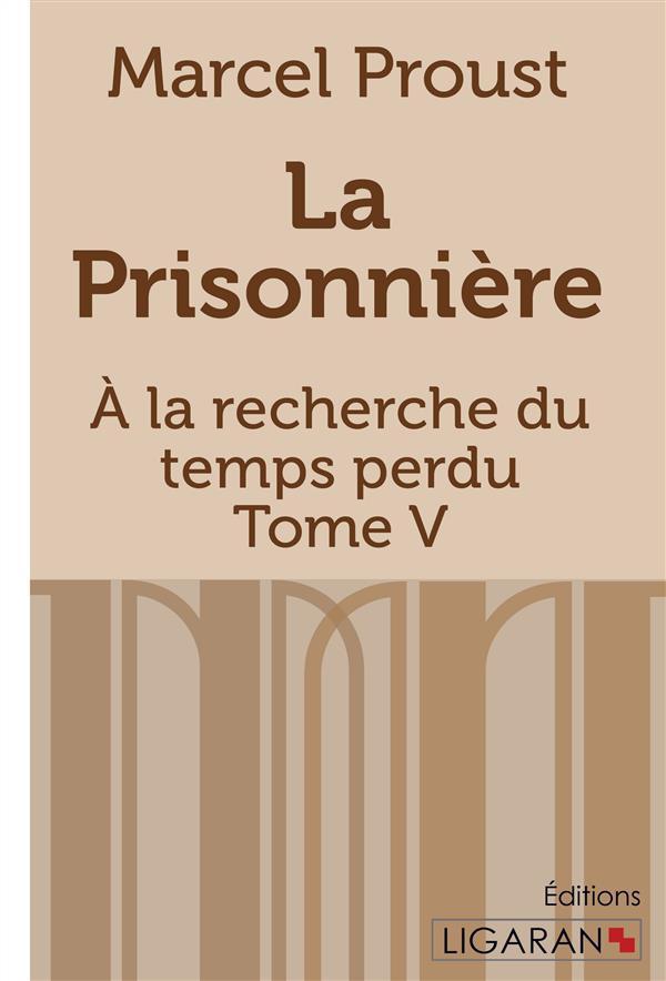 à la recherche du temps perdu t.5 ; la prisonnière