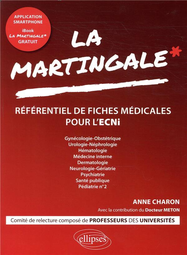 La martingale de l'ECNi ; référentiel de fiches ; gynécologie-obstétrique, urologie, néphrologie, hématologie, ...
