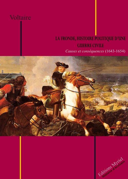 La Fronde, histoire politique d'une guerre civile