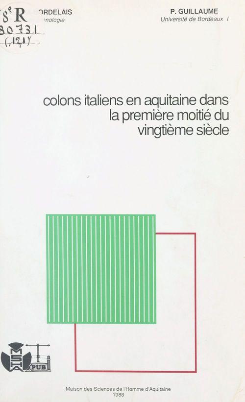 Colons italiens en Aquitaine dans la première moitié du vingtième siècle