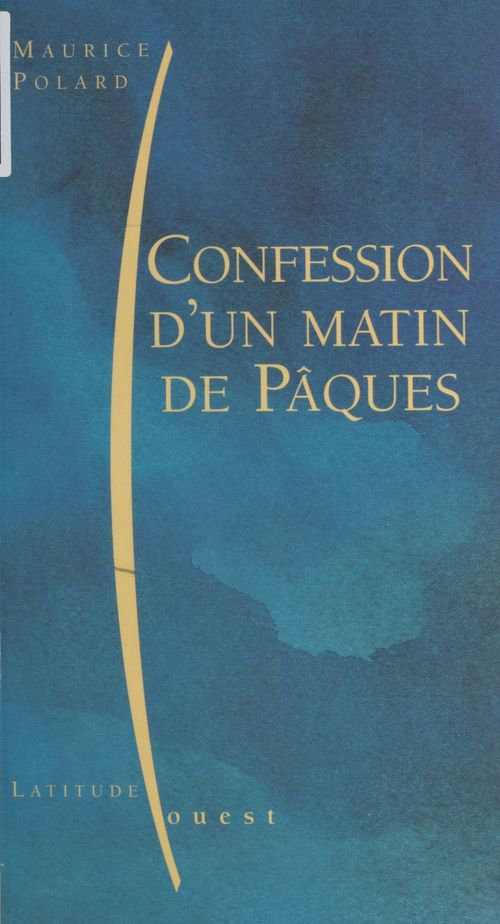 Confession d'un matin de Pâques