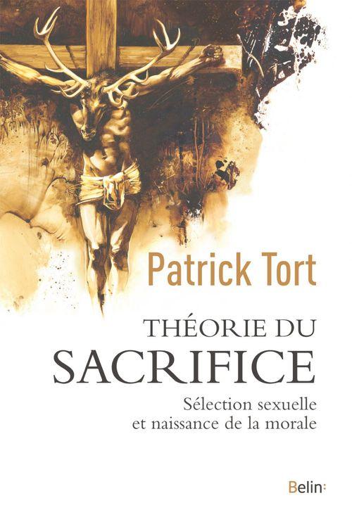 Théorie du sacrifice ; sélection sexuelle et naissance de la morale