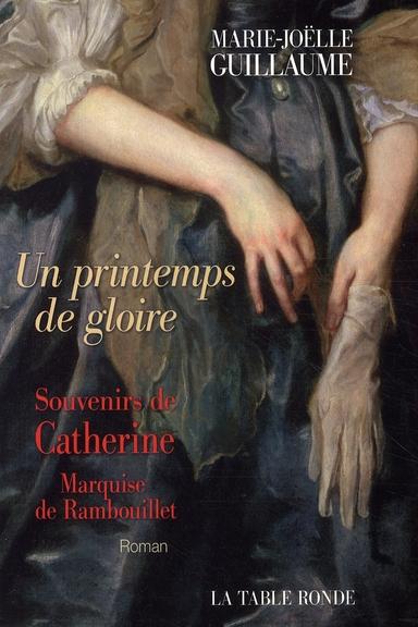 Un printemps de gloire ; souvenirs de catherine, marquise de rambouillet