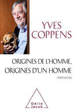 Vente Livre Numérique : Origines de l'Homme, origines d'un homme  - Yves Coppens
