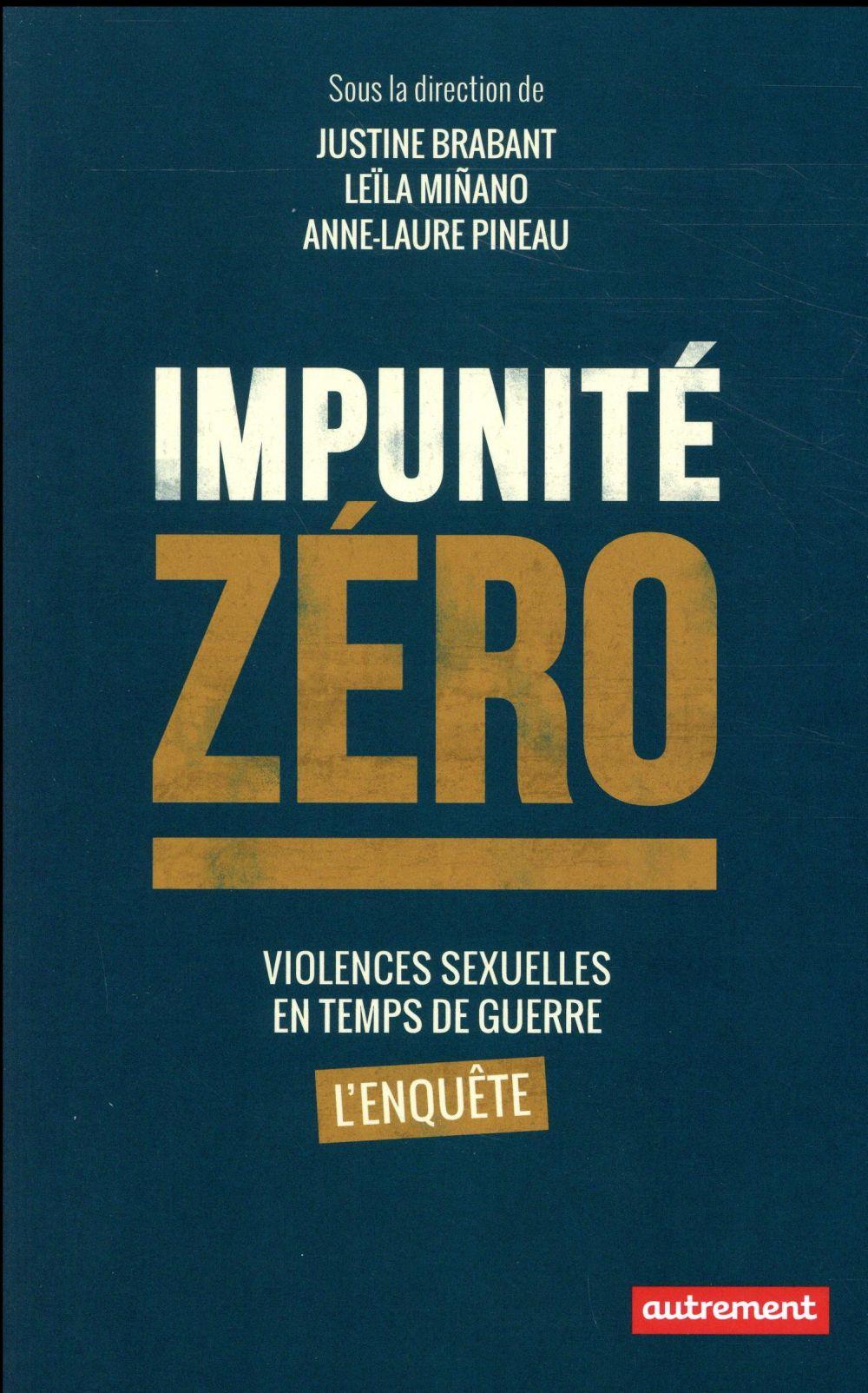 Impunité zéro ; violences sexuelles en temps de guerre, l'enquête